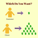 Client v Customer: What are You, Who do You Want?