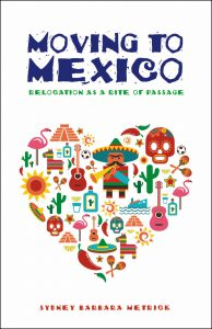 "Cover of ""Moving to Mexico, Relocation as a Rite of Passage"""