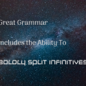 I Want To Recklessly Split Infinitives